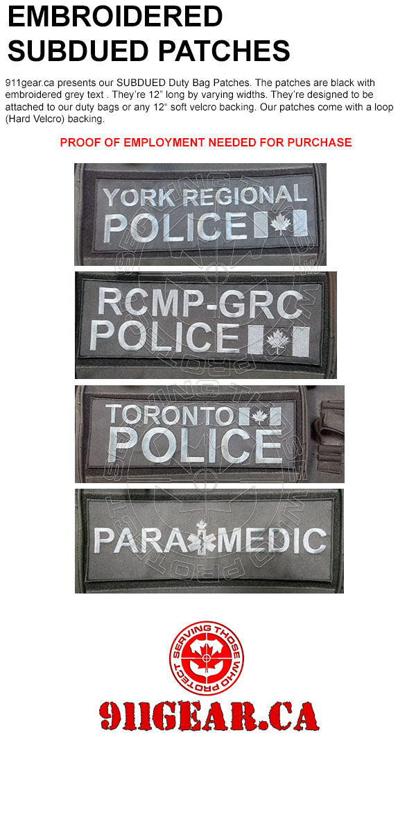Embroidered, subdued duty bag patches with velcro. black patch with subdued gray text. Available in YORK REGIONAL POLICE, TORONTO POLICE, RCMP POLICE, PARAMEDIC Fits 911 Tactical Gear Duty Bag. available only at www.911gear.ca